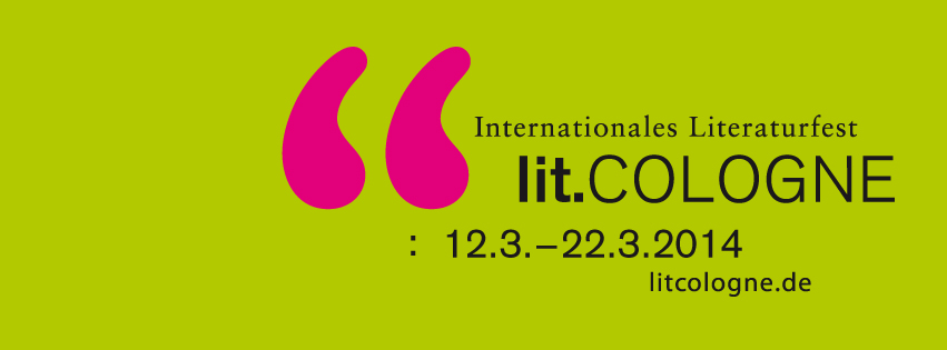 lit.COLOGNE – 14. Internationales Literaturfest in Köln
