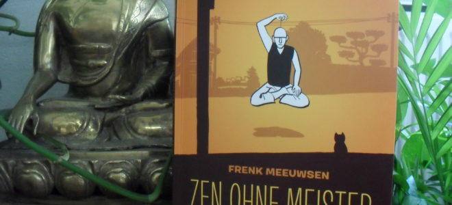 From Panels With Love #8: Zen ohne Meister – Zen mit Frenk Meeuwsen