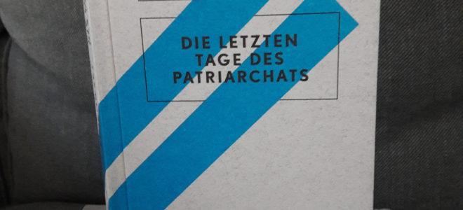 """""""Die letzten Tage des Patriarchats"""" von Margarete Stokowski – Bestandsaufnahme oder Kampfansage?"""