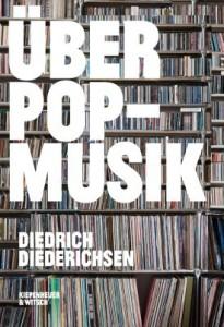 """""""Über Pop-Musik"""", Diedrich Diederichsen, Kiepenheuer & Witsch"""