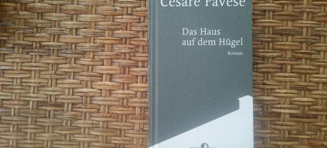 """Vom Schwinden der Nestwärme: Cesare Paveses """"Das Haus auf dem Hügel"""""""