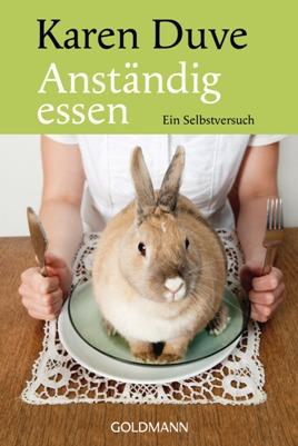 """Von Massentierhaltung und Hackbraten: """"Anständig essen. Ein Selbstversuch."""" von Karen Duve"""