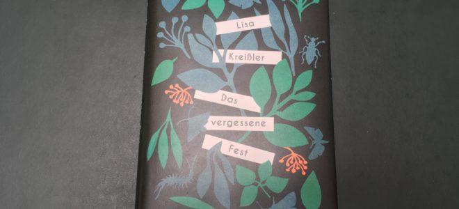 """Ein Buch der Verwunschenheit: Lisa Kreißlers """"Das vergessene Fest"""""""