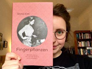Indiebookday 2018: Anna Kim »Fingerpflanzen«