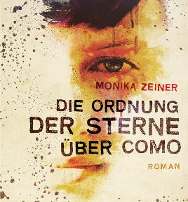 """Erinnerungen an eine Ménage-à-trois – Monika Zeiners """"Die Ordnung der Sterne über Como"""""""