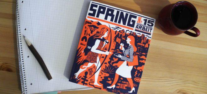 Work, work, work: Spring No. 15 – Arbeit
