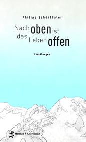 Von Bergsteigern und Tiefseetauchern – Philipp Schönthalers Erzählungen
